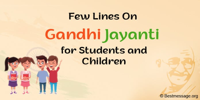 Few Lines On Gandhi Jayanti for Students and Children