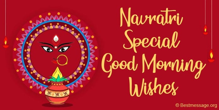 Navratri Special Good Morning Wishes, Navratri Messages