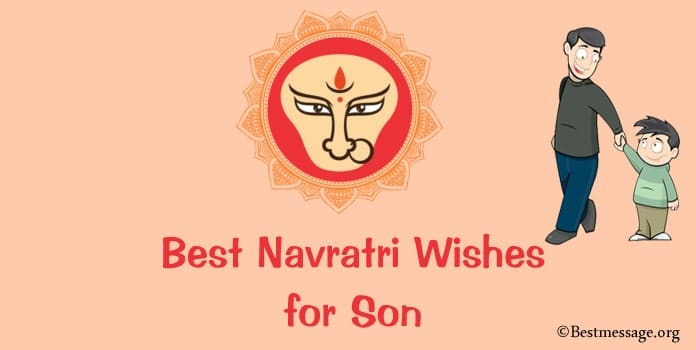 Navratri Messages, Best Navratri Wishes for Son