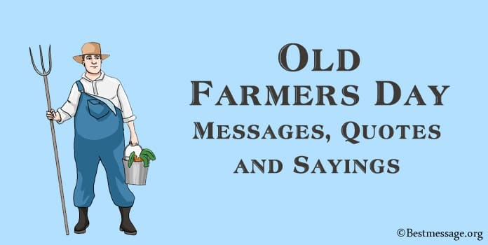 Old Farmers Day Messages, Farmer Quotes and Sayings