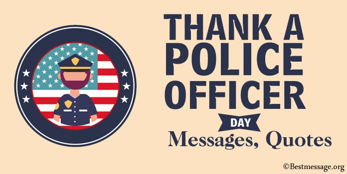 Thank A Police Officer Day Messages, Thank you Quotes