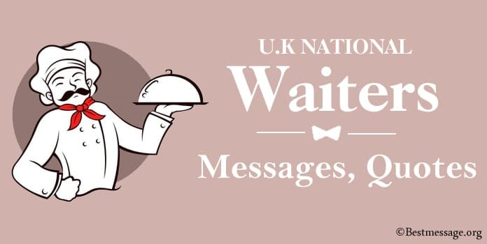 Inspirational U.K National Waiters Day Messages, Waiter Quotes Sayings