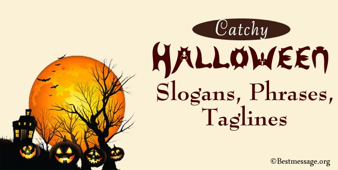 Halloween Slogans, Halloween Phrases, Halloween Taglines, Quotes