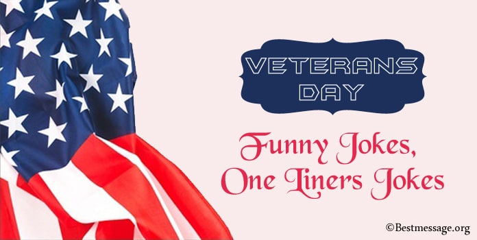 Funny Veterans Day Jokes, Military One Liners Jokes, Messages