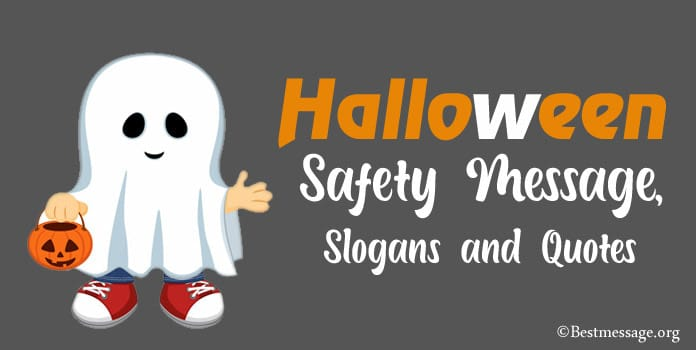 Halloween Safety Message, Halloween Slogans, Safety Quotes