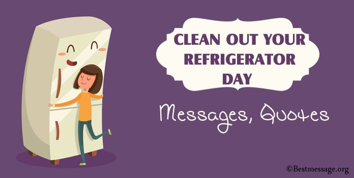 Happy Clean Out Your Refrigerator Day Messages, Quotes