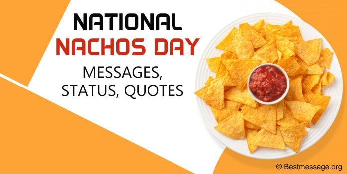 Nachos Day messages, Nachos Day quotes, Love Quotes, memes, wishes