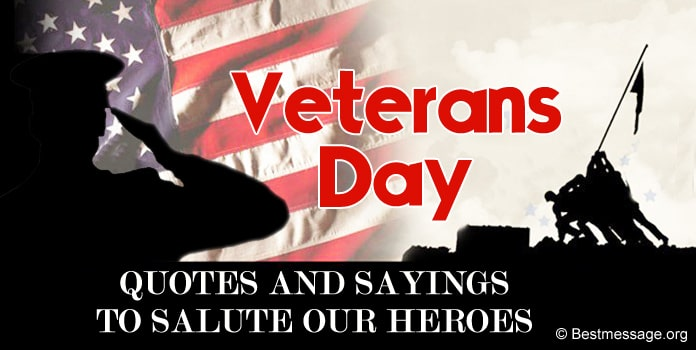 Veterans Day Quotes, Veterans Sayings to Salute Our Heroes
