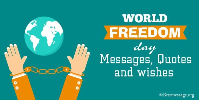 Happy World Freedom Day Messages, wishes, freedom quotes