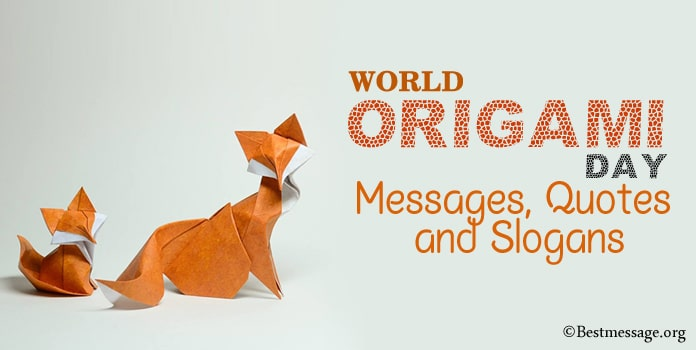 World Origami Day Messages, Origami Quotes, Origami Slogans