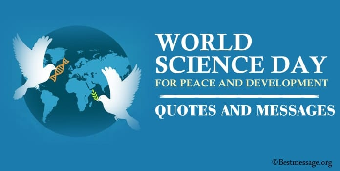World Science Day for Peace and Development Messages, Quotes
