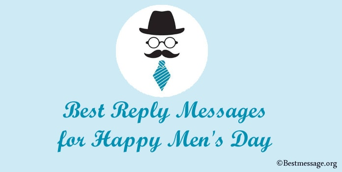 Best Reply for Happy Men's Day, Thanks You Wishes Messages