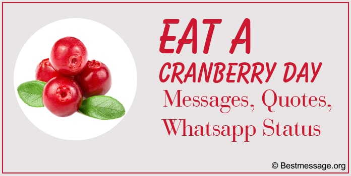 Eat a Cranberry Day Messages, Eat a Cranberry Quotes, Whatsapp Status