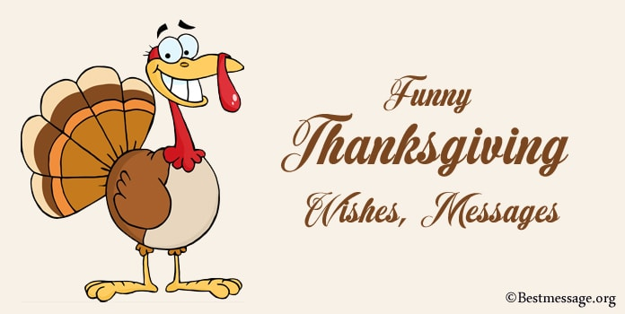 Funny Thanksgiving Wishes, Funny Thanksgiving Messages, Quotes, Jokes