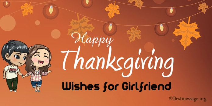 Happy Thanksgiving Sayings, Quotes, Thanksgiving Wishes for Girlfriend