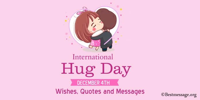 International Hug Day Wishes, Hug Quotes, Hug Day Messages - 4th Dec
