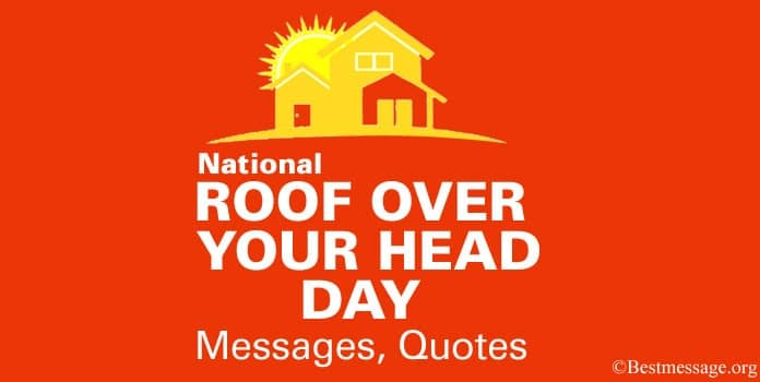 National Roof Over Your Head Day Messages, Quotes