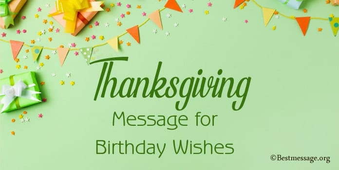 Thanksgiving Message for Birthday Wishes, Thank you wishes