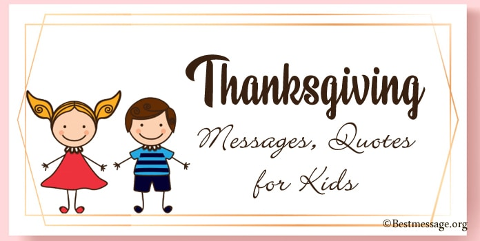 Thankful Messages, Funny Kids Thanksgiving Quotes, thank you Wishes