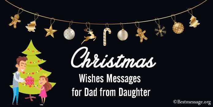 Christmas Card Messages for Dad from Daughter, Father Merry Christmas Wishes