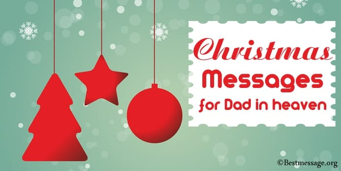Christmas Message for Dad in Heaven, Missing Dad/Mom messages