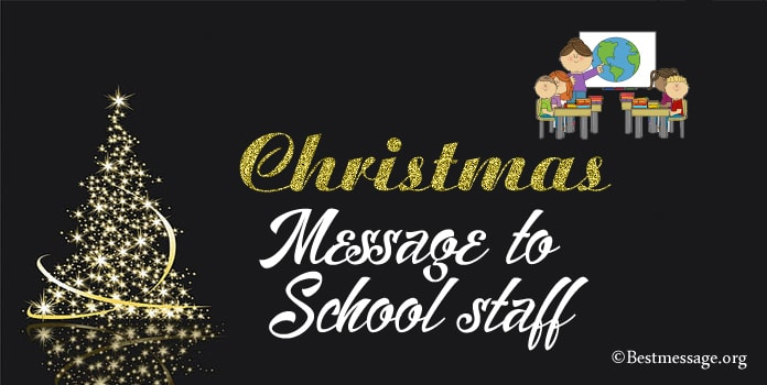 Merry Christmas Message to School Staff, Christmas Holiday Wishes messages