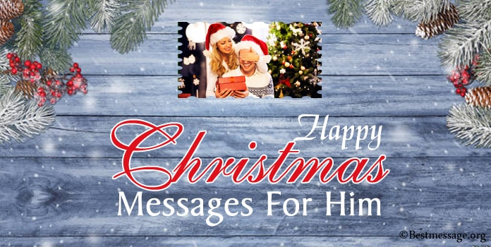 Christmas Messages for him, Merry Christmas Love wishes for boyfriend, husband