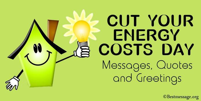 Cut Your Energy Costs Day Messages, Quotes and Greetings