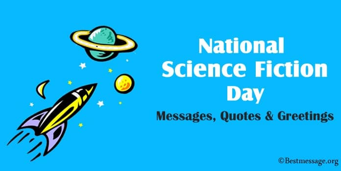National Science Fiction Day Messages, sci-fi quotes, Greetings