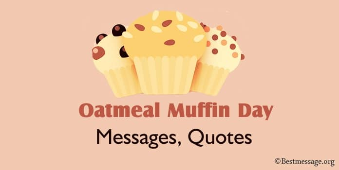 National Oatmeal Muffin Day Messages and Quotes