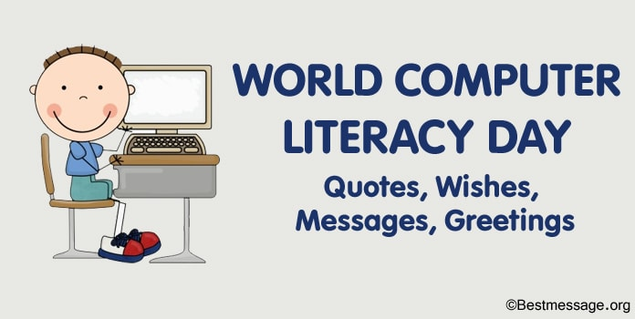 World Computer Literacy Day Quotes, Wishes, Messages, Greetings