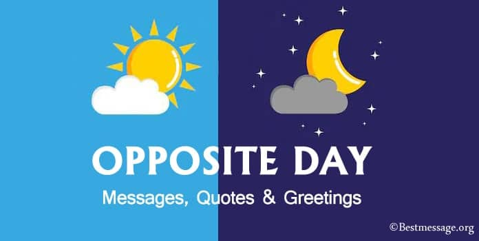Happy Opposite Day Messages, Images, Status, quotes Wishes