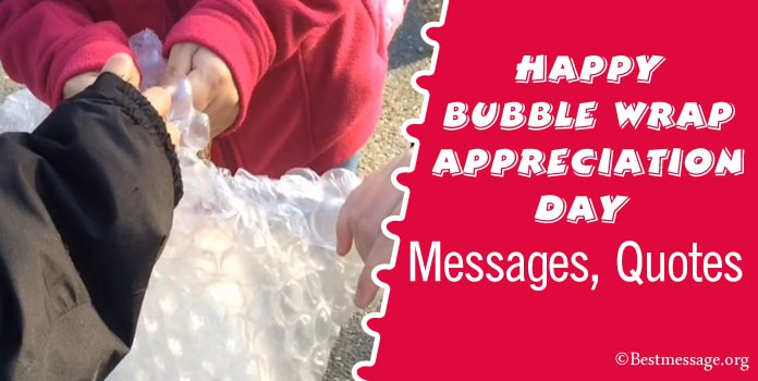 Happy Bubble Wrap Appreciation Day Messages, Quotes