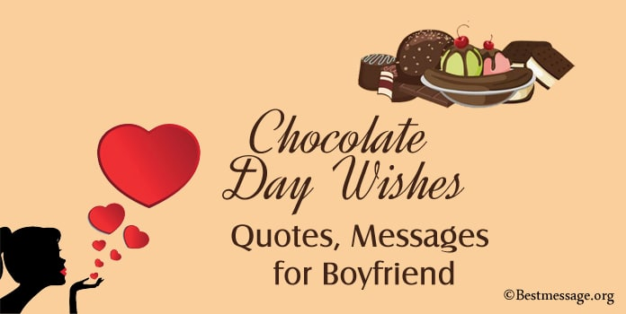 Chocolate Day Quotes Wishes, Chocolate Day Messages for Boyfriend