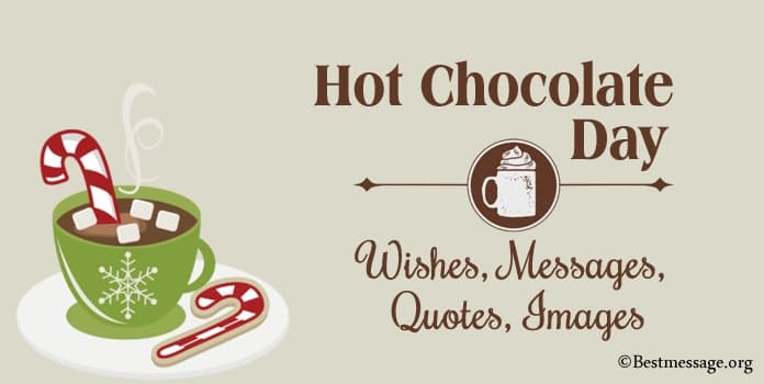 Hot Chocolate Day Best Wishes, Chocolate Day Messages, Quotes, Images