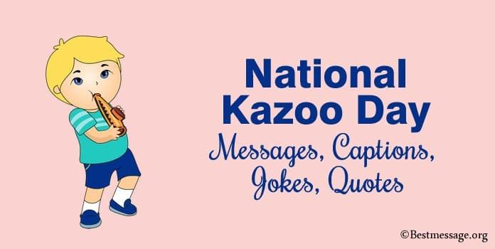 Happy Kazoo Day Messages, Captions, Funny Jokes, Kazoo Quotes