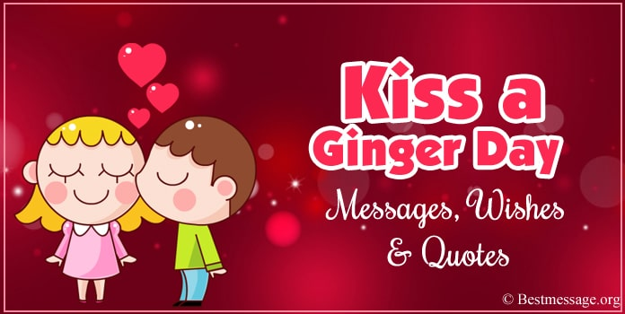 Happy Kiss a Ginger Day Messages, Wishes, Kiss a Ginger Quotes
