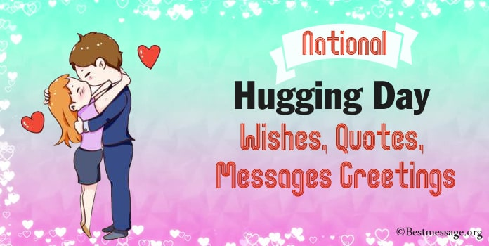 National Hugging Day Wishes, Hug Quotes, Hug Day Messages Greetings