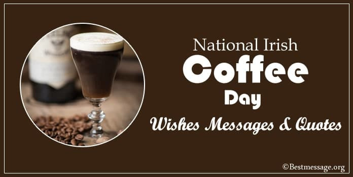 National Irish Coffee Day Wishes Messages, coffee Quotes Images