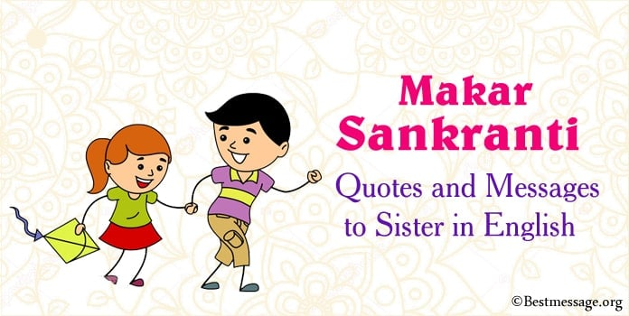 Sankranti Wishes, Quotes and Messages to Sister in English