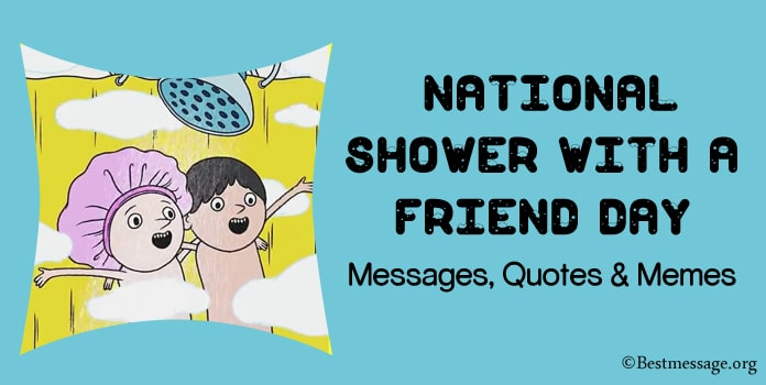 National Shower with a Friend Day Messages, quotes & Memes
