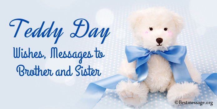 Teddy Day Wishes, Teddy Bear Messages to Brother and Sister