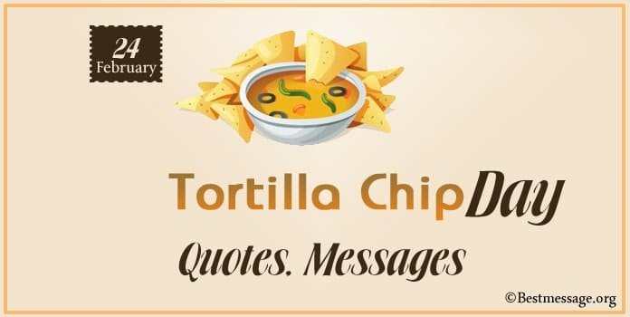 Tortilla Chip Day Messages, Wishes Images and Quotes