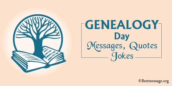 Genealogy Jokes, Genealogy Mssages, Quotes Sayings
