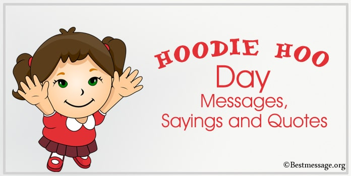 Hoodie Hoo Day Messages, Sayings and Quotes