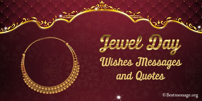 Happy Jewel Day Messages, Jewelry Sayings, Quotes Wishes Images