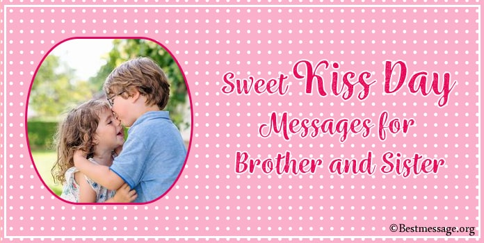 Kiss Day Wishes Messages for Brother and Sister
