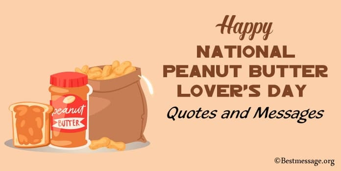 Happy National Peanut Butter Lover's Day Quotes Messages