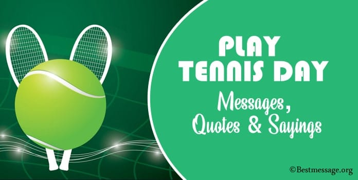 Play Tennis Day Messages, Funny Tennis Quotes Sayings