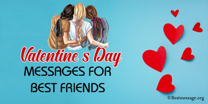 Best Friend Valentine's Day Messages, Best Friends Quotes, Valentine Wishes